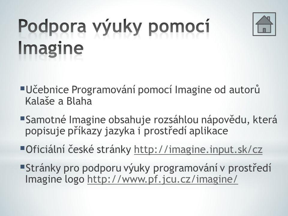  Učebnice Programování pomocí Imagine od autorů Kalaše a Blaha  Samotné Imagine obsahuje rozsáhlou nápovědu, která popisuje příkazy jazyka i prostře