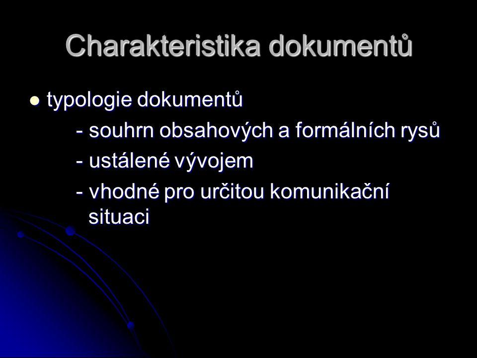 Charakteristika dokumentů typologie dokumentů typologie dokumentů - souhrn obsahových a formálních rysů - souhrn obsahových a formálních rysů - ustále