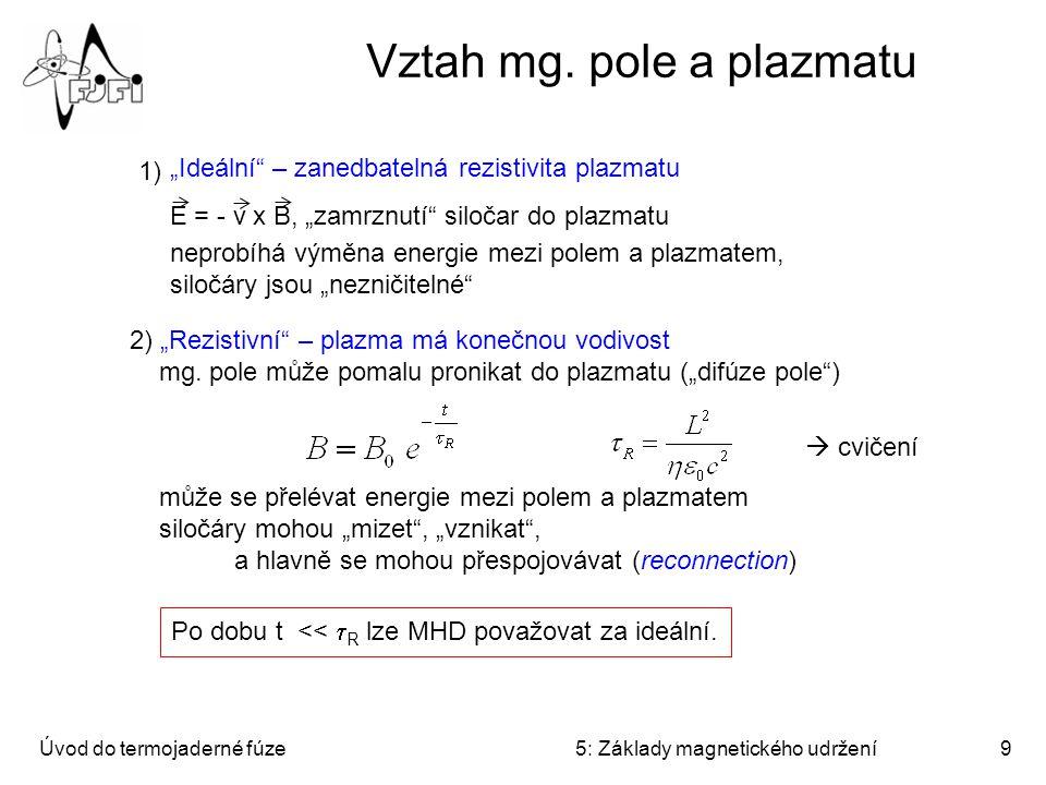 Úvod do termojaderné fúze5: Základy magnetického udržení9 Vztah mg.