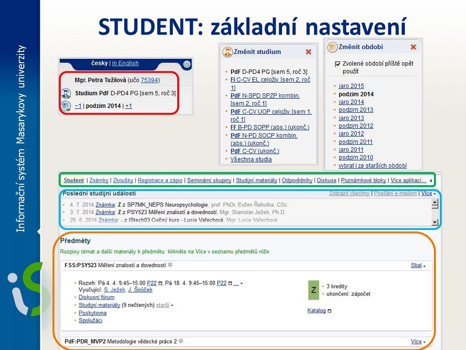 STUDENT: základní nastavení Informační systém Masarykovy univerzity