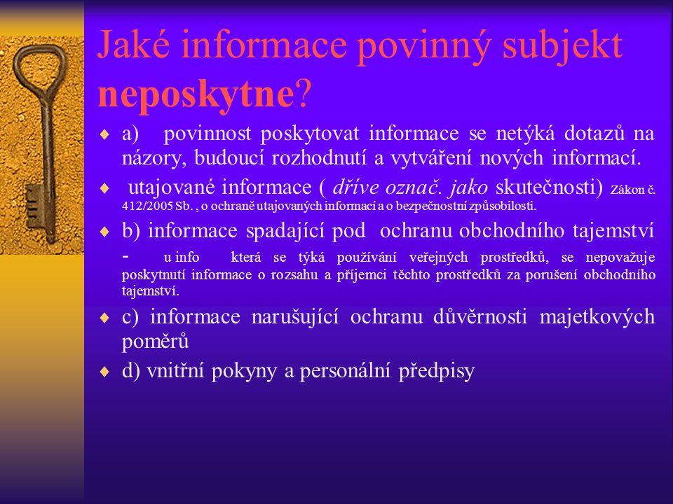 Jaké informace povinný subjekt neposkytne?  a) povinnost poskytovat informace se netýká dotazů na názory, budoucí rozhodnutí a vytváření nových infor