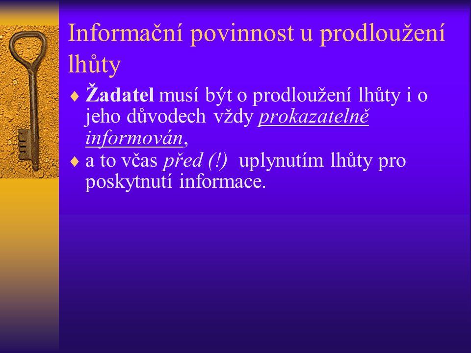 Informační povinnost u prodloužení lhůty  Žadatel musí být o prodloužení lhůty i o jeho důvodech vždy prokazatelně informován,  a to včas před (!) u