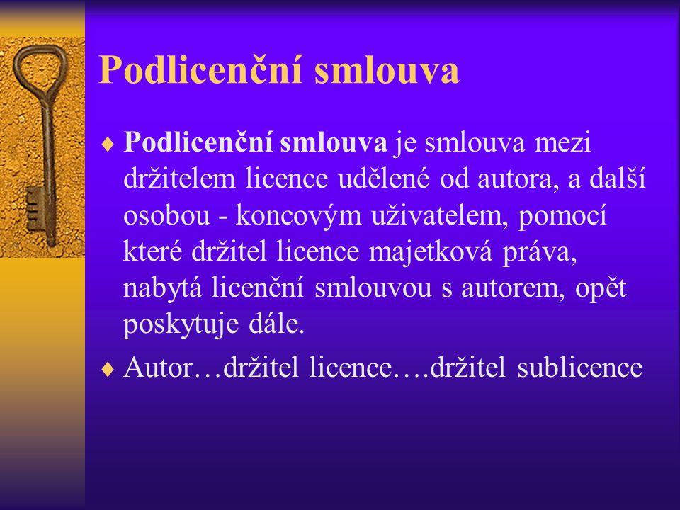Podlicenční smlouva  Podlicenční smlouva je smlouva mezi držitelem licence udělené od autora, a další osobou - koncovým uživatelem, pomocí které drži