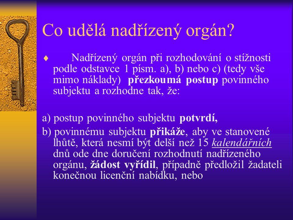 Co udělá nadřízený orgán?  Nadřízený orgán při rozhodování o stížnosti podle odstavce 1 písm. a), b) nebo c) (tedy vše mimo náklady) přezkoumá postup