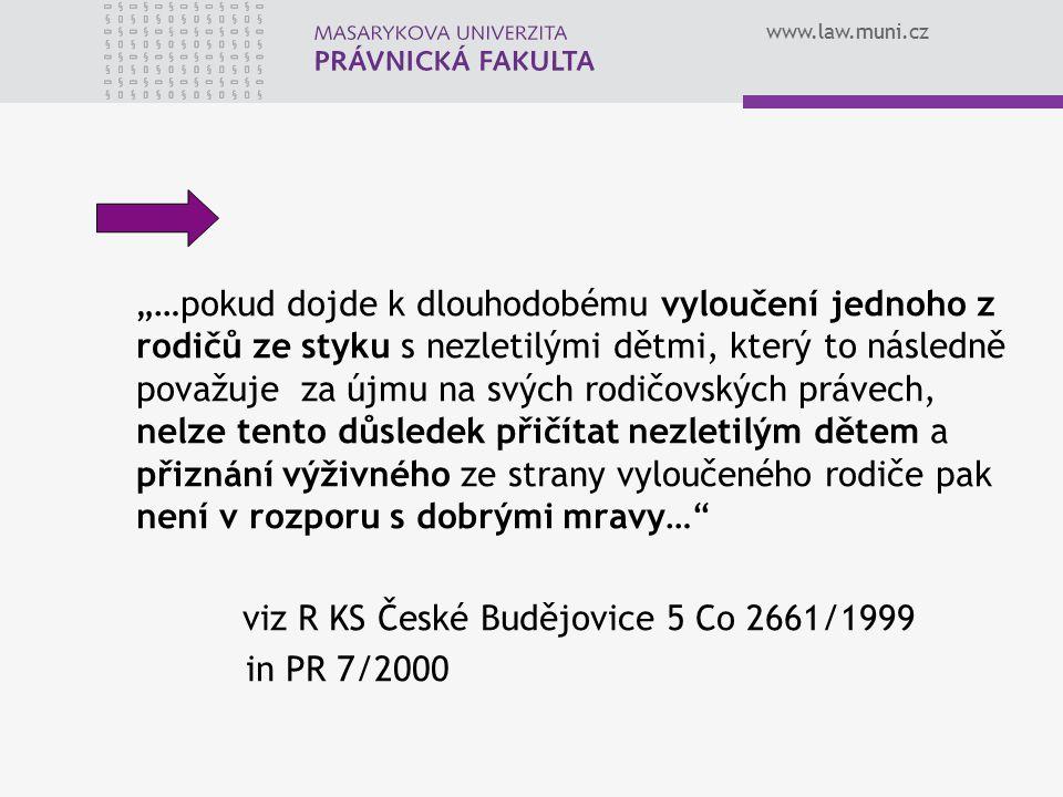 """www.law.muni.cz """"…pokud dojde k dlouhodobému vyloučení jednoho z rodičů ze styku s nezletilými dětmi, který to následně považuje za újmu na svých rodi"""