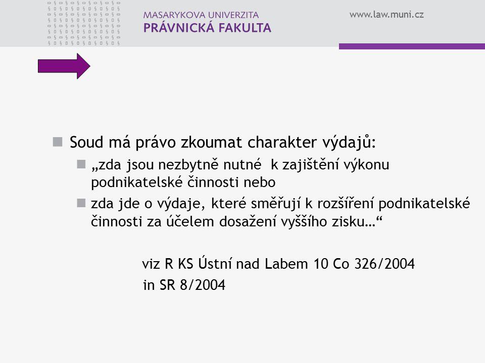 """www.law.muni.cz Soud má právo zkoumat charakter výdajů: """"zda jsou nezbytně nutné k zajištění výkonu podnikatelské činnosti nebo zda jde o výdaje, kter"""