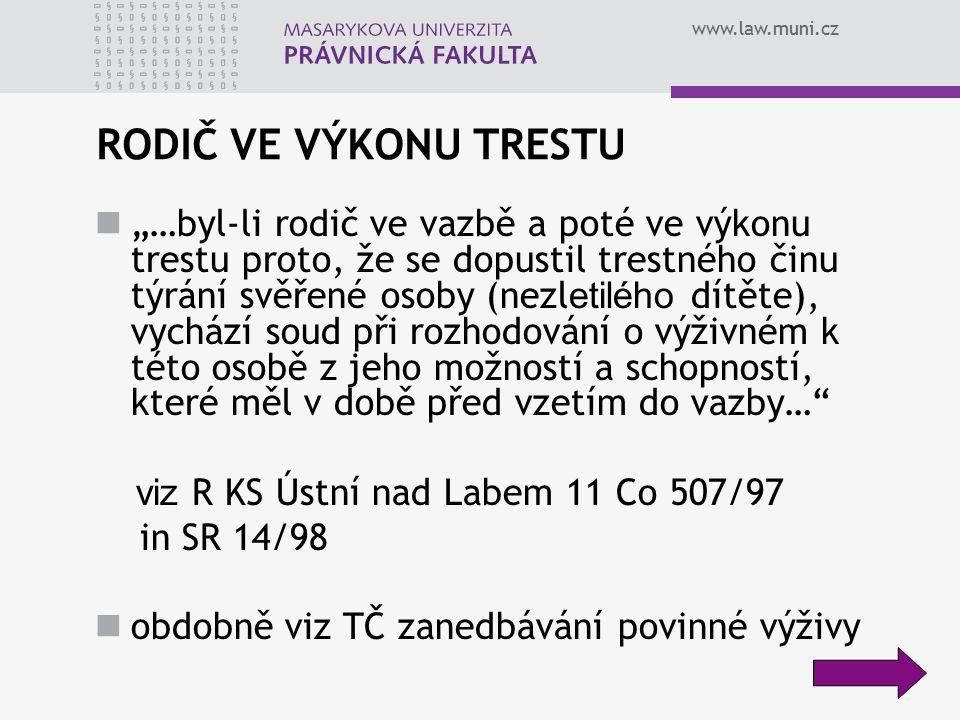 """www.law.muni.cz """"Zbavil-li se rodič svým úmyslným jednáním, pro které byla na něj uvalena vazba a pro nějž byl následně odsouzen k trestu vězení objektivní možnosti plnit svoji vyživovací povinnost vůči svému nezletilému dítěti, nelze tuto skutečnost přičítat k tíži tohoto dítěte, jež má dle čl."""