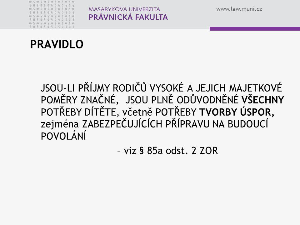 www.law.muni.cz PRAVIDLO JSOU-LI PŘÍJMY RODIČŮ VYSOKÉ A JEJICH MAJETKOVÉ POMĚRY ZNAČNÉ, JSOU PLNĚ ODŮVODNĚNÉ VŠECHNY POTŘEBY DÍTĚTE, včetně POTŘEBY TV
