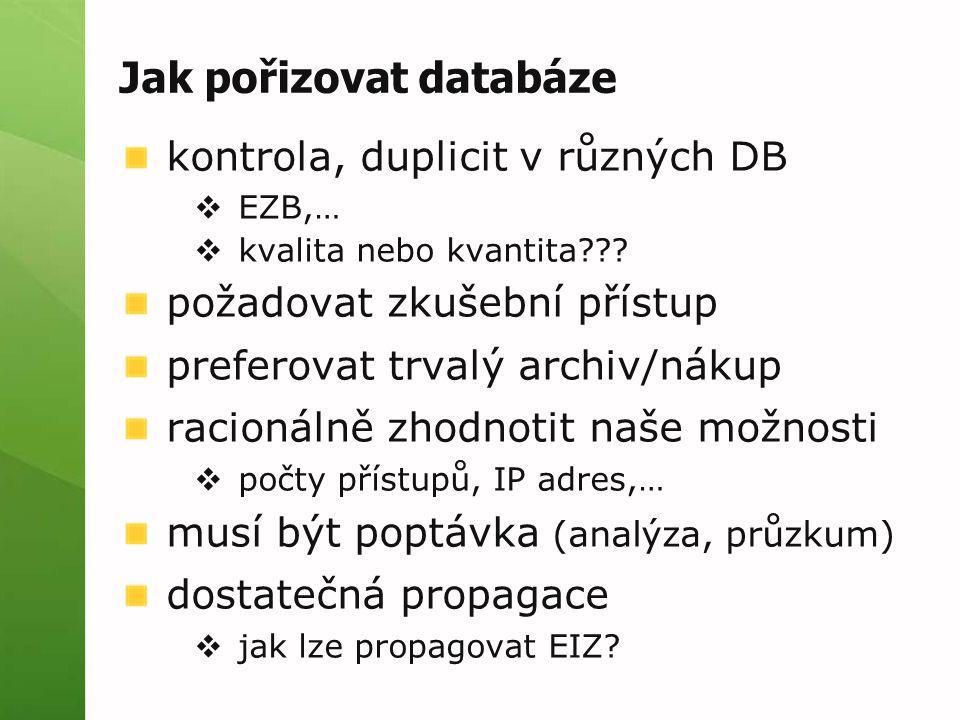 Jak pořizovat databáze kontrola, duplicit v různých DB  EZB,…  kvalita nebo kvantita??.