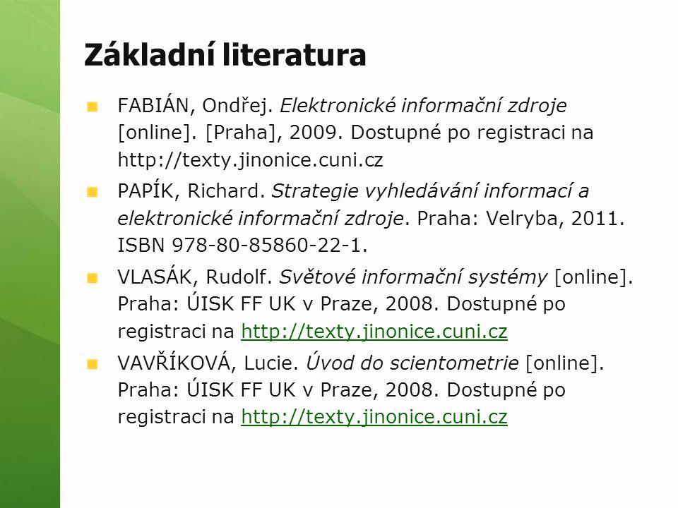 Základní literatura FABIÁN, Ondřej.Elektronické informační zdroje [online].
