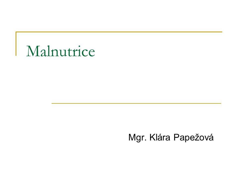 Malnutrice Mgr. Klára Papežová
