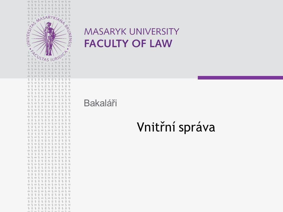www.law.muni.cz Vnitřní správa 1.
