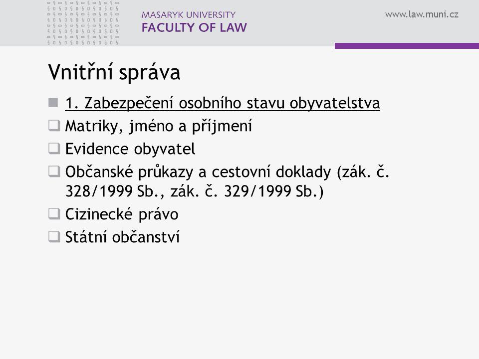 www.law.muni.cz Evidence obyvatel Zák.č. 133/2000 Sb., o evidenci obyvatel a rodných číslech Zák.