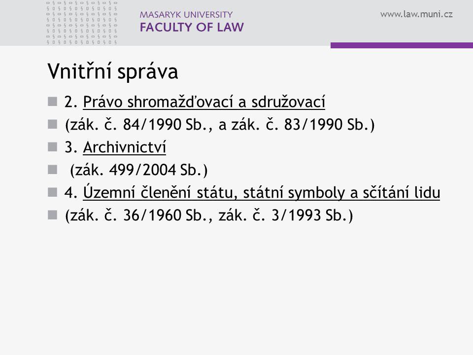 www.law.muni.cz Vnitřní správa 2.Právo shromažďovací a sdružovací (zák.