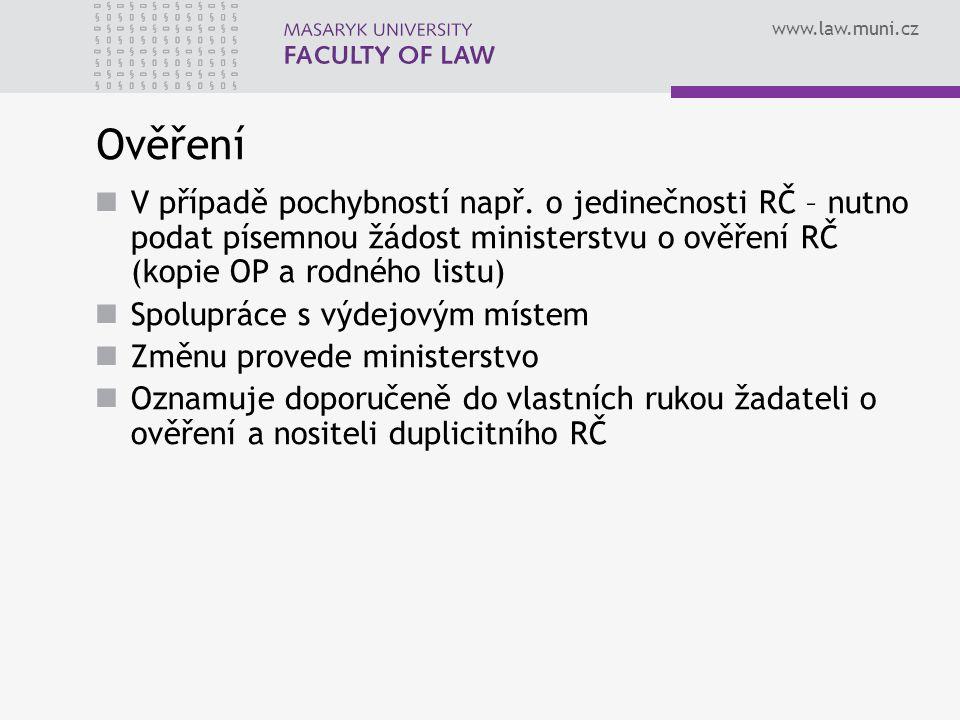 www.law.muni.cz Ověření V případě pochybností např.