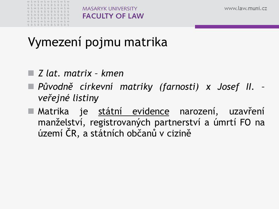 www.law.muni.cz Vymezení pojmu matrika Z lat.