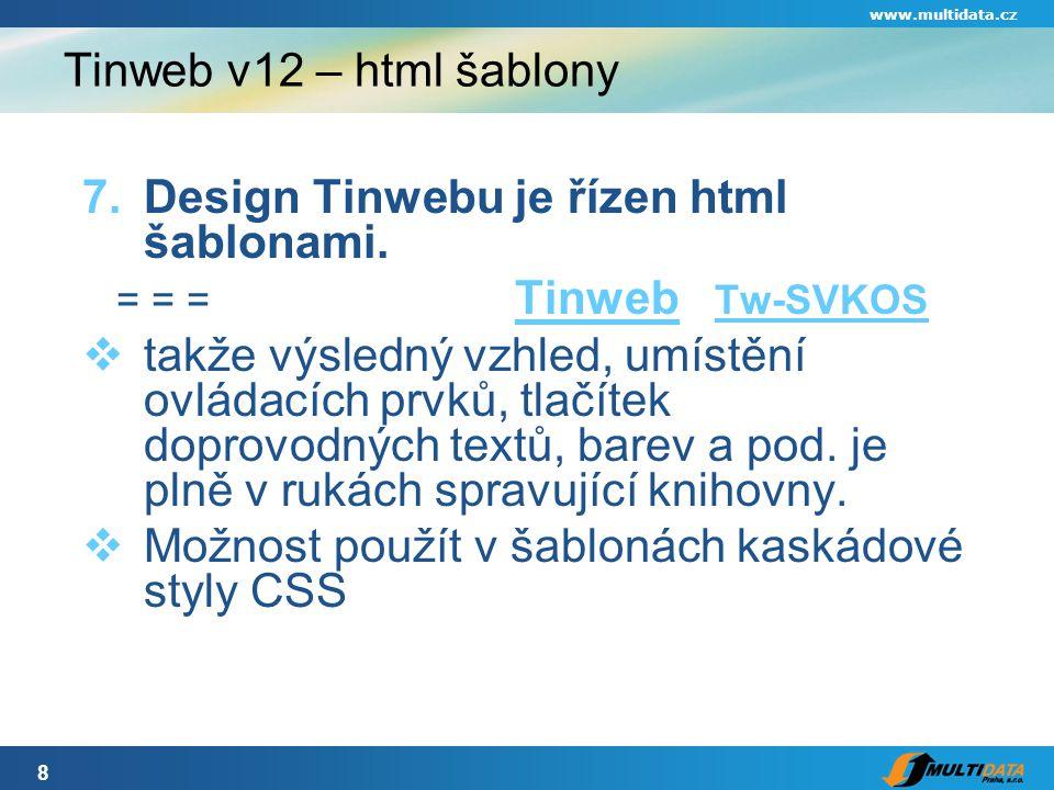 9 www.multidata.cz Tinweb v12 – uživatelský formát 8.volitelný uživatelský formát zobrazení bibliografických záznamů = = =  takže knihovna si může zvolit jiné zobrazení např.