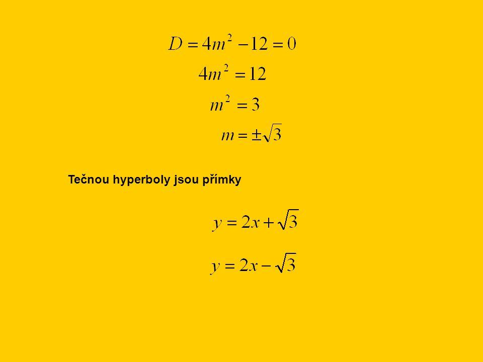 Tečnou hyperboly jsou přímky