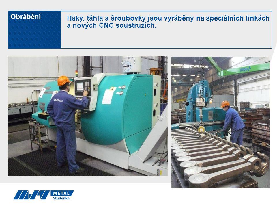 Obrábění Háky, táhla a šroubovky jsou vyráběny na speciálních linkách a nových CNC soustruzích.