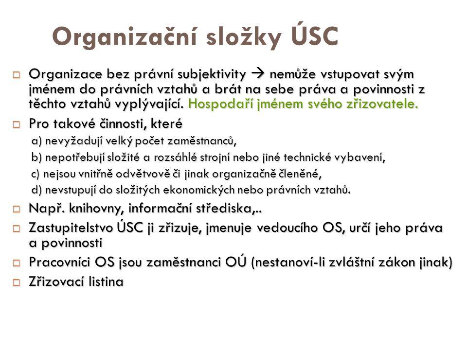 Hospodaření organizačních složek  OS není účetní jednotkou ani samostatnou právnickou osobou.