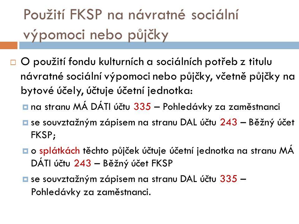 Použití FKSP na návratné sociální výpomoci nebo půjčky  O použití fondu kulturních a sociálních potřeb z titulu návratné sociální výpomoci nebo půjčk