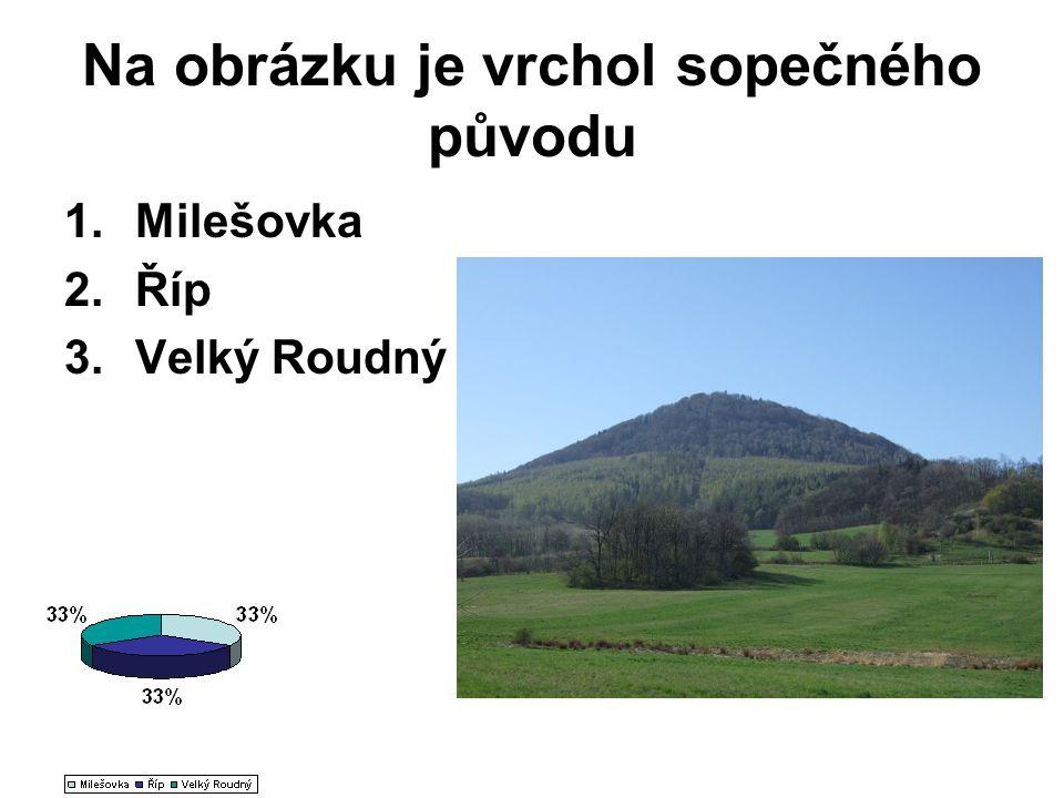 Na obrázku je vrchol sopečného původu 1.Milešovka 2.Říp 3.Velký Roudný
