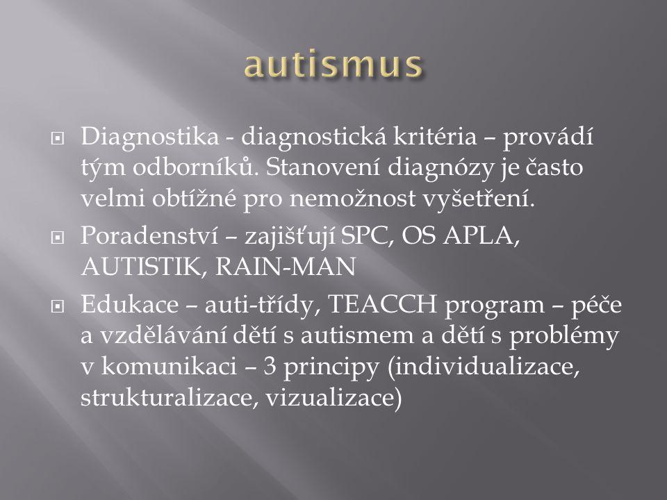  Diagnostika - diagnostická kritéria – provádí tým odborníků.