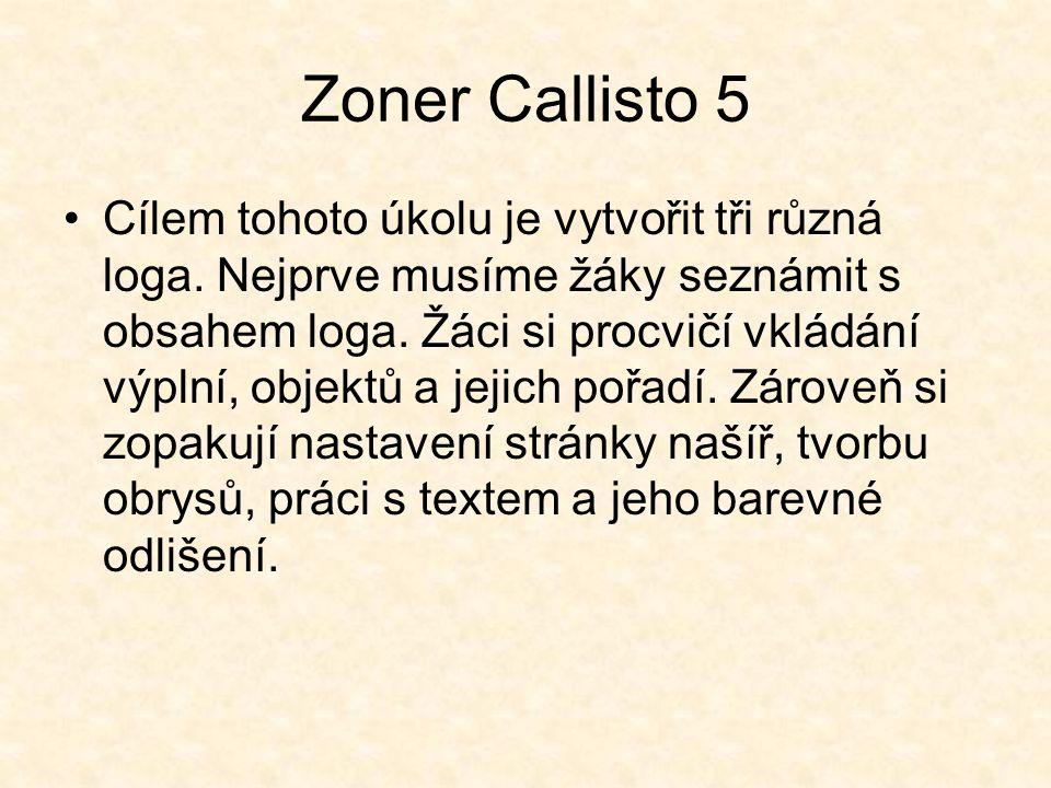 Zoner Callisto 5 Cílem tohoto úkolu je vytvořit tři různá loga.