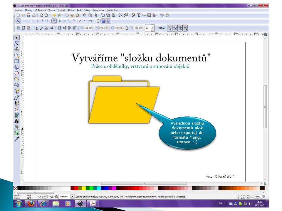 Výslednou složku dokumentů ulož nebo exportuj do formátu *.png. Hotovo! :-) Výslednou složku dokumentů ulož nebo exportuj do formátu *.png. Hotovo! :-