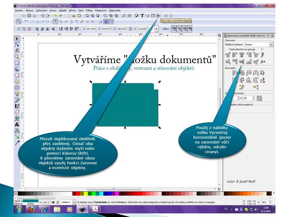 Přesuň duplikovaný obdélník přes zaoblený. Označ oba objekty (tažením myši nebo pomocí klávesy Shift). K přesnému zarovnání obou objektů využij funkci
