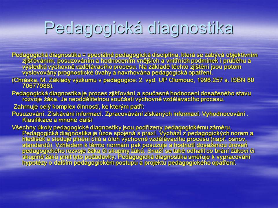 Edumetrický a kauzistický přístup k diagnostikování  Peter Gavora  Rozlišuje dva přístupy k diagnostikování žáků.