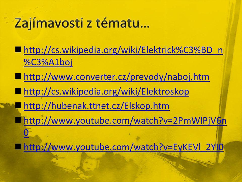 http://cs.wikipedia.org/wiki/Elektrick%C3%BD_n %C3%A1boj http://cs.wikipedia.org/wiki/Elektrick%C3%BD_n %C3%A1boj http://www.converter.cz/prevody/nabo