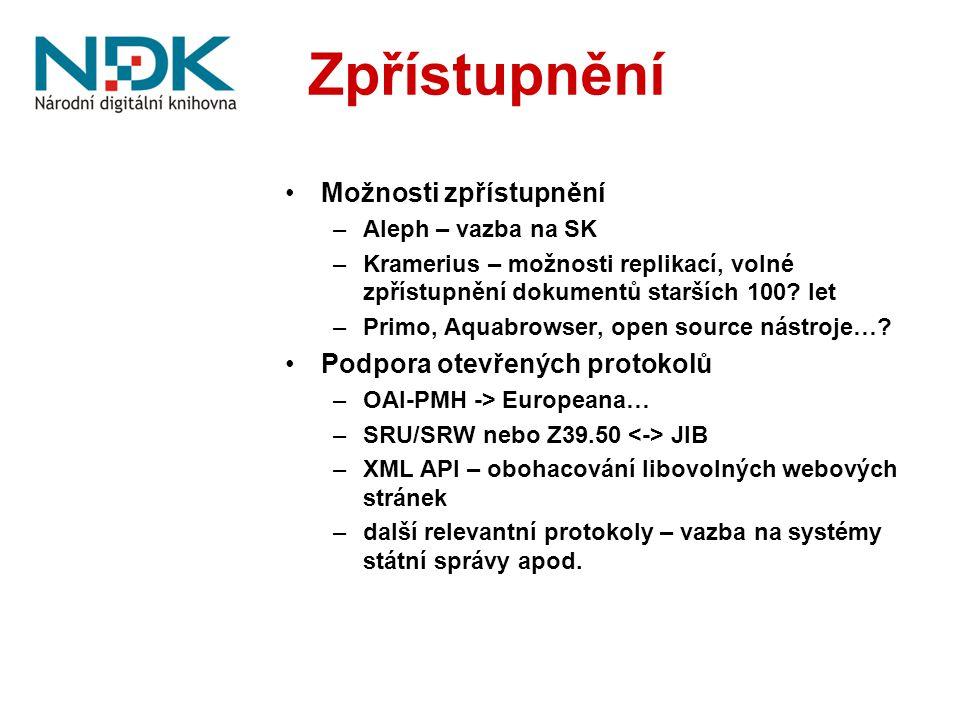 Zpřístupnění Možnosti zpřístupnění –Aleph – vazba na SK –Kramerius – možnosti replikací, volné zpřístupnění dokumentů starších 100.