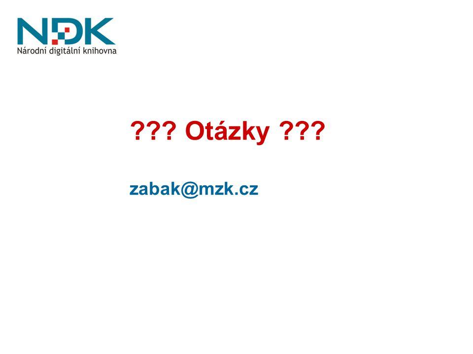 ??? Otázky ??? zabak@mzk.cz