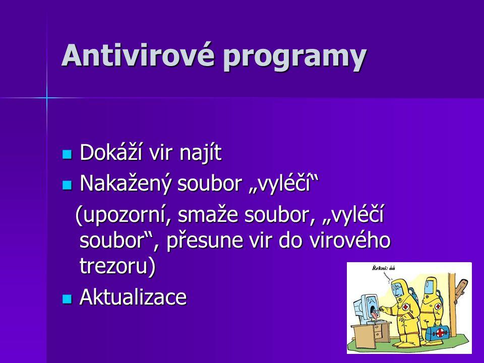 Antivirové programy AVG AVG Nejpoužívanější antivirový program Nejpoužívanější antivirový program firmy Grisoft firmy Grisoft (provádí test celého počítače, vybrané části disku) (provádí test celého počítače, vybrané části disku)