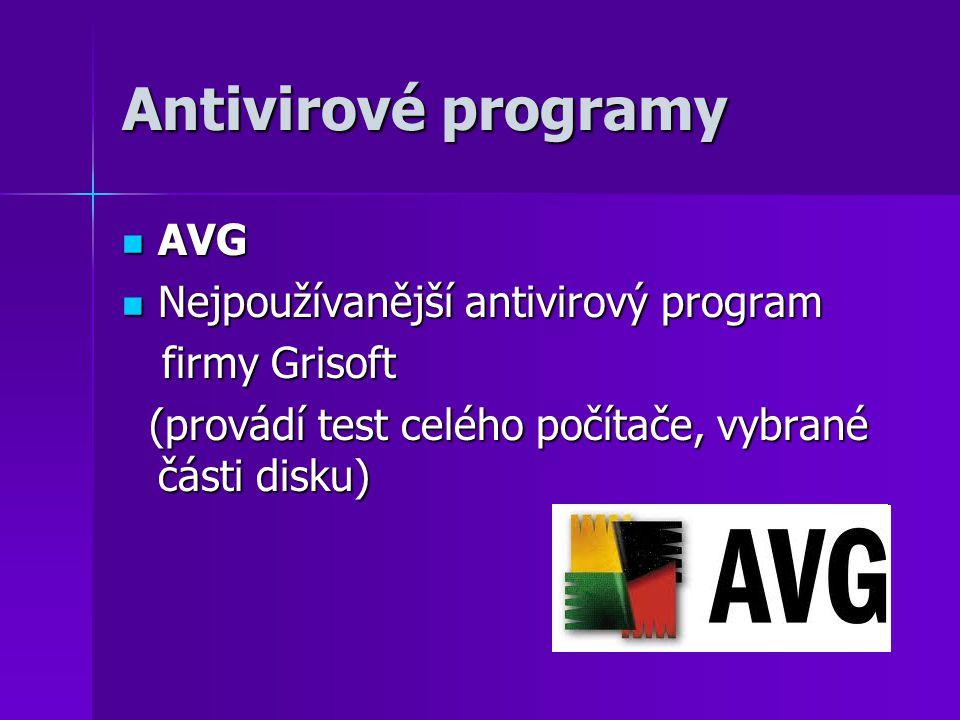 Antivirové programy AVG AVG Nejpoužívanější antivirový program Nejpoužívanější antivirový program firmy Grisoft firmy Grisoft (provádí test celého poč