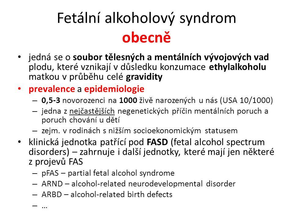 Fetální alkoholový syndrom obecně jedná se o soubor tělesných a mentálních vývojových vad plodu, které vznikají v důsledku konzumace ethylalkoholu mat