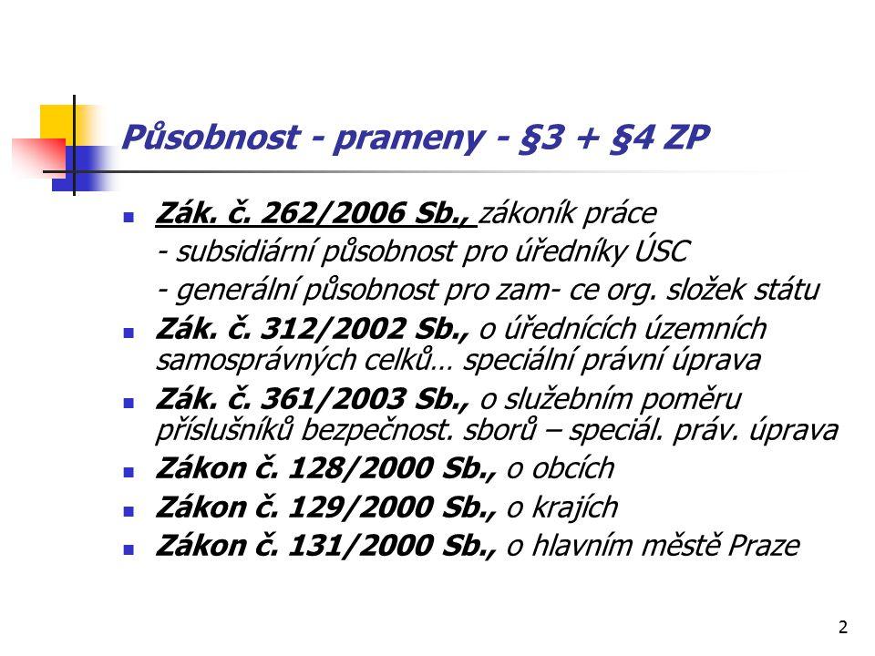 2 Působnost - prameny - §3 + §4 ZP Zák. č.