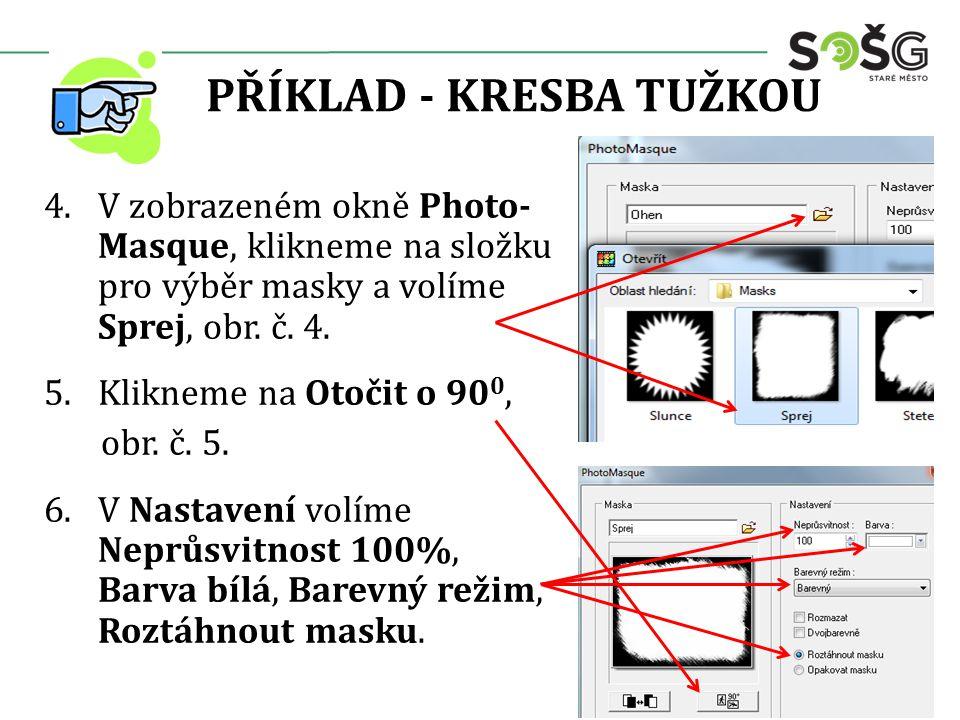 PŘÍKLAD - KRESBA TUŽKOU 4.V zobrazeném okně Photo- Masque, klikneme na složku pro výběr masky a volíme Sprej, obr.