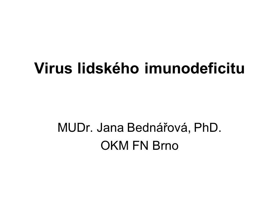 Virus lidského imunodeficitu MUDr. Jana Bednářová, PhD. OKM FN Brno