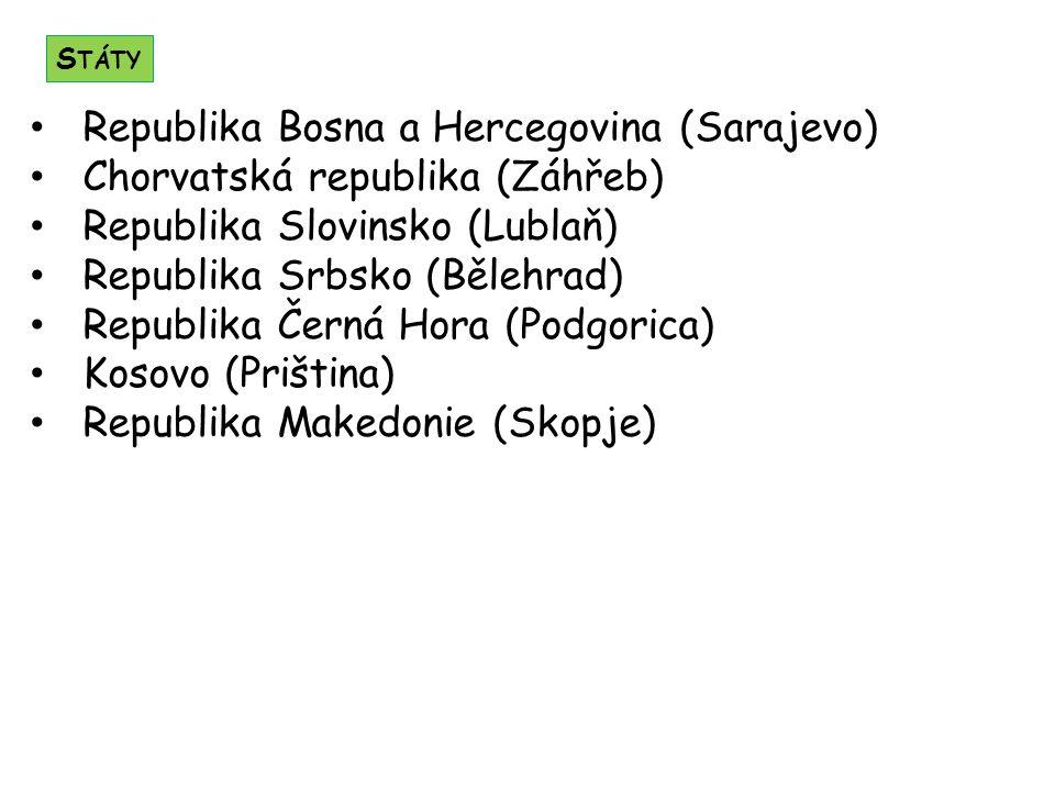 Republika Bosna a Hercegovina (Sarajevo) Chorvatská republika (Záhřeb) Republika Slovinsko (Lublaň) Republika Srbsko (Bělehrad) Republika Černá Hora (
