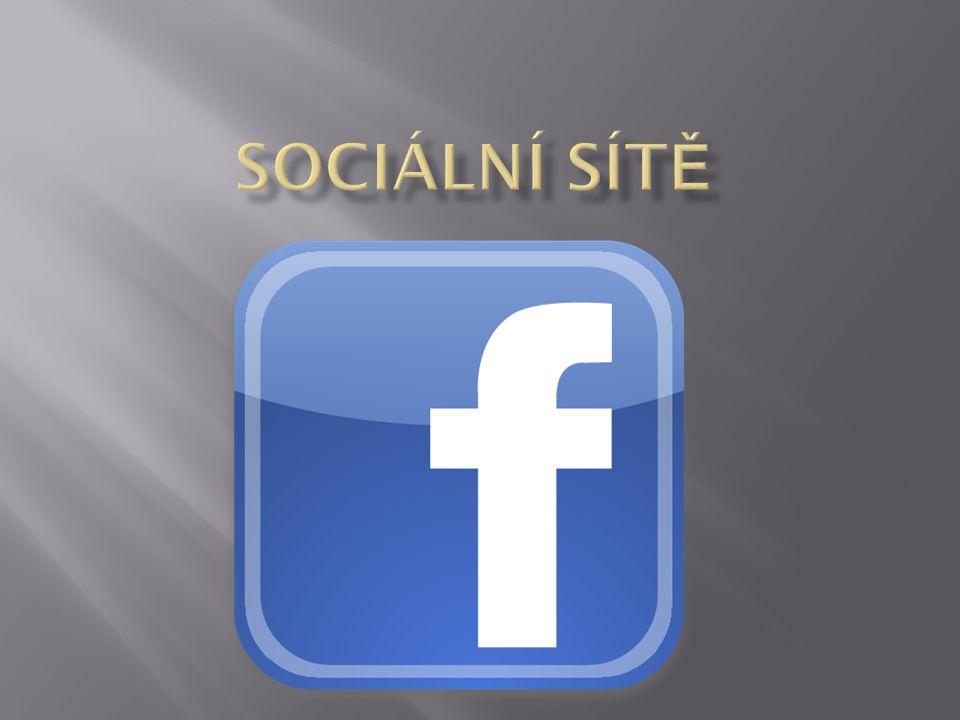  Facebook je socíální síť, která umožňuje komunikaci s přáteli, spolupracovníky, spolužáky a lidmi z okolí.