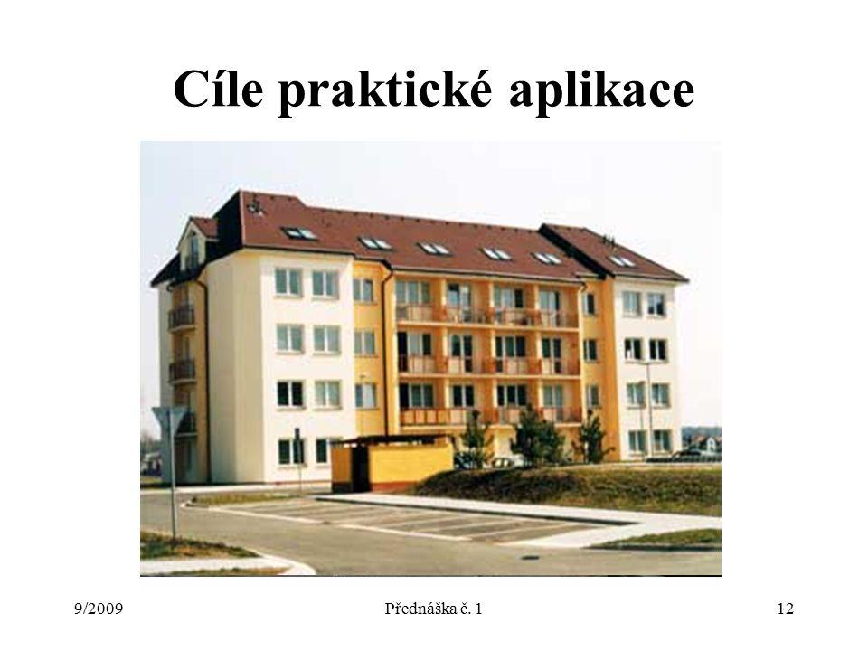 9/2009Přednáška č. 112 Cíle praktické aplikace