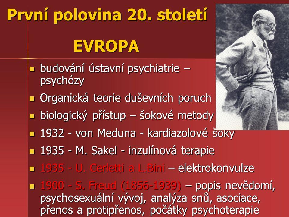 První polovina 20. století EVROPA První polovina 20. století EVROPA budování ústavní psychiatrie – psychózy budování ústavní psychiatrie – psychózy Or