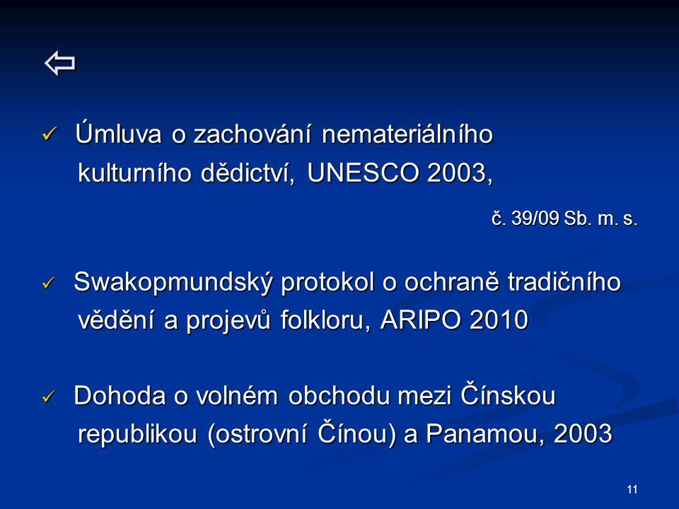 11  Úmluva o zachování nemateriálního Úmluva o zachování nemateriálního kulturního dědictví, UNESCO 2003, kulturního dědictví, UNESCO 2003, č.