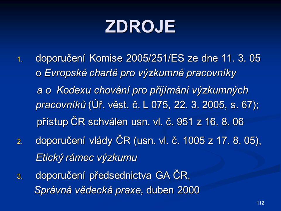 112 ZDROJE 1. doporučení Komise 2005/251/ES ze dne 11.
