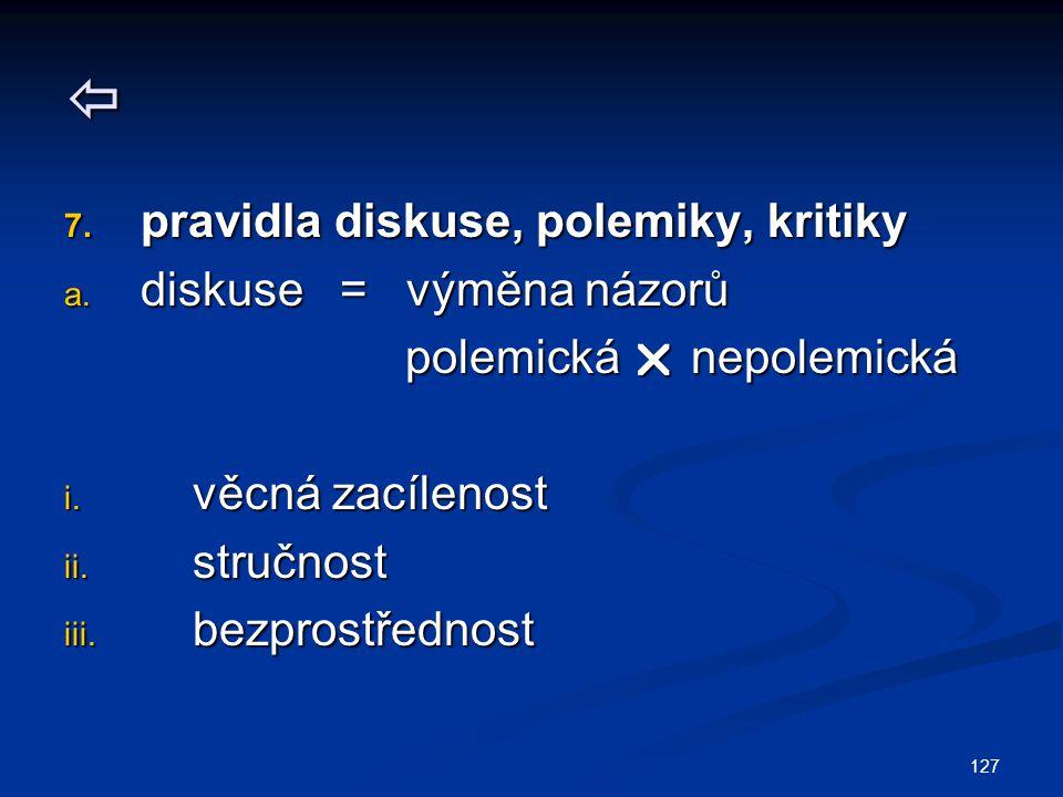 127  7. pravidla diskuse, polemiky, kritiky a.