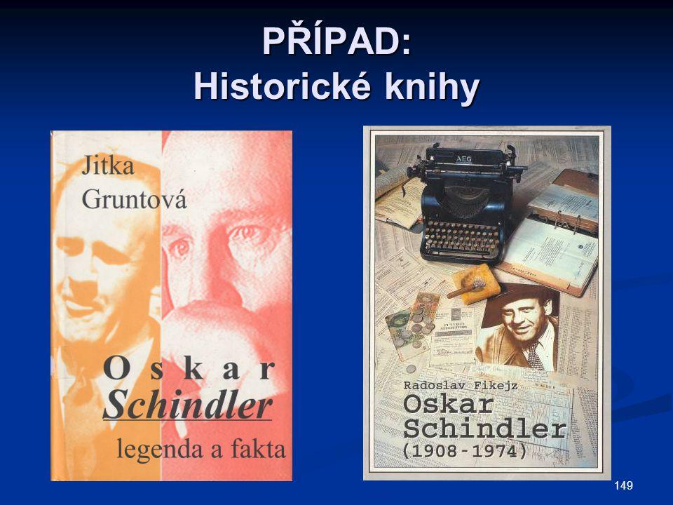 149 PŘÍPAD: Historické knihy