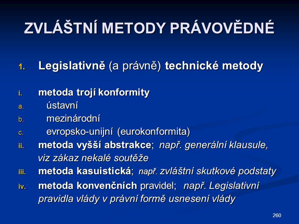 260 ZVLÁŠTNÍ METODY PRÁVOVĚDNÉ 1. Legislativně (a právně) technické metody i.