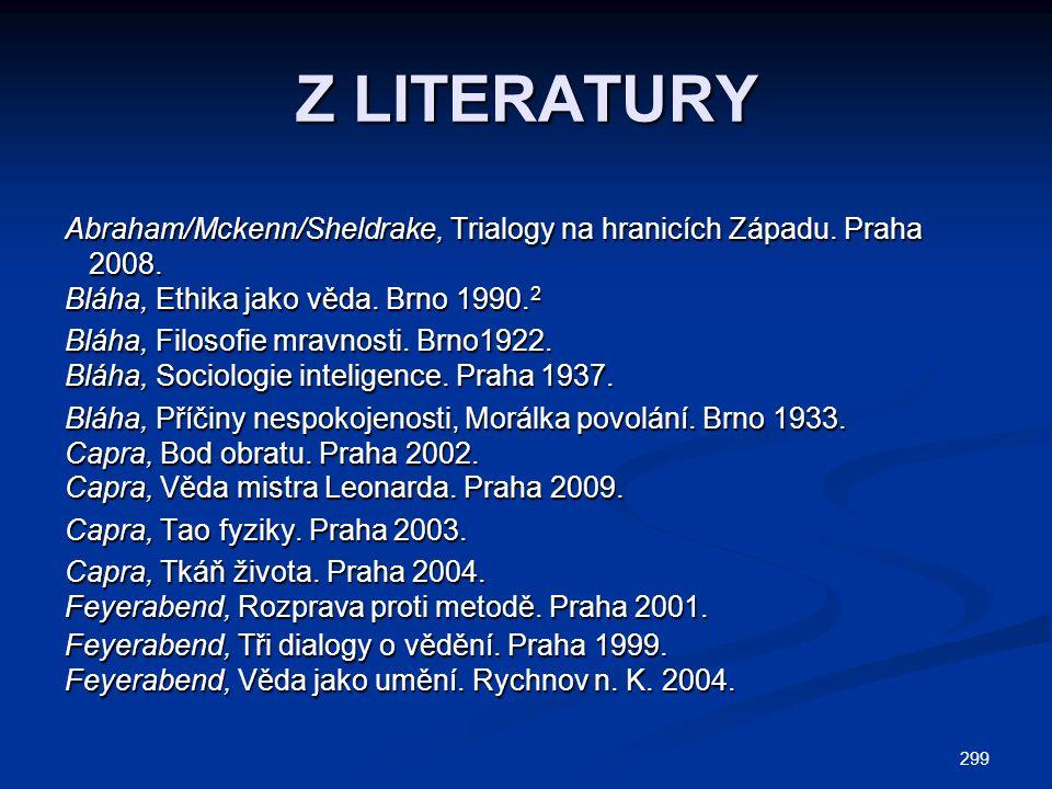 299 Z LITERATURY Abraham/Mckenn/Sheldrake, Trialogy na hranicích Západu.